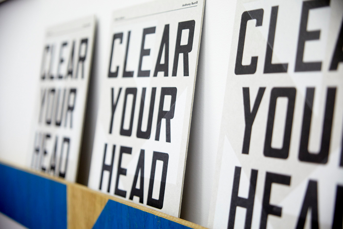 "Anthony Burrill / Exhibition / Clear Your Head<span class=""slide_numbers""><span class=""slide_number"">1</span>/6</span>"