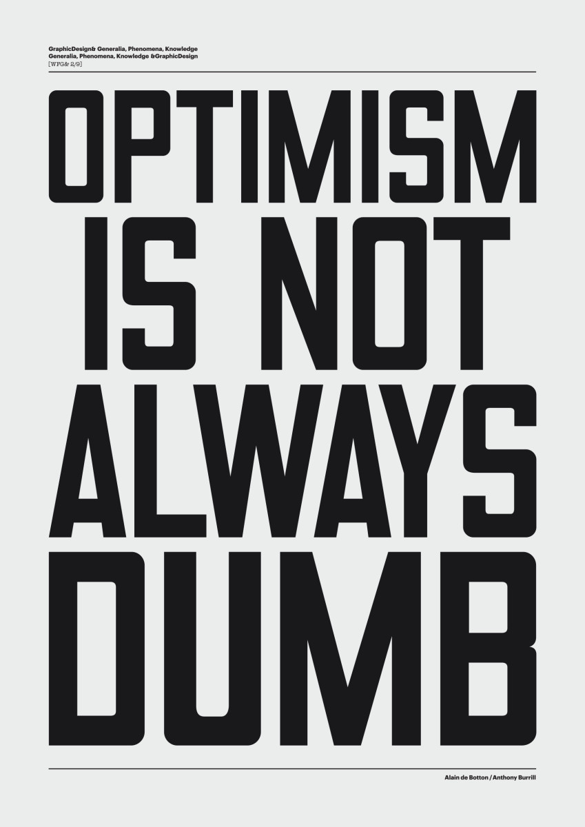 """Anthony Burrill / Commercial Work / Optimism & Pessimism<span class=""""slide_numbers""""><span class=""""slide_number"""">1</span>/2</span>"""