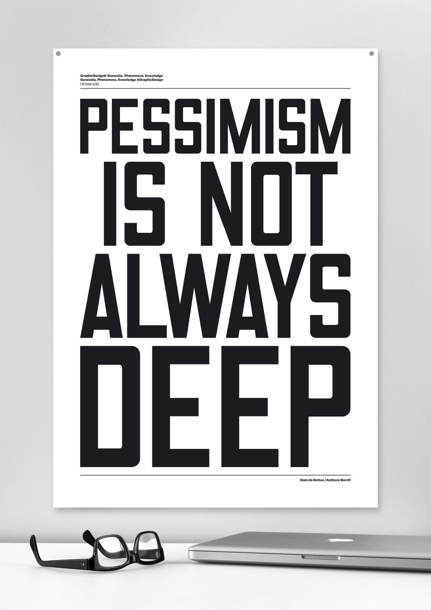 """Anthony Burrill / Commercial Work / Optimism & Pessimism<span class=""""slide_numbers""""><span class=""""slide_number"""">2</span>/2</span>"""