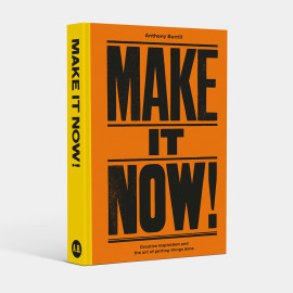 Anthony Burrill - Make It Now!